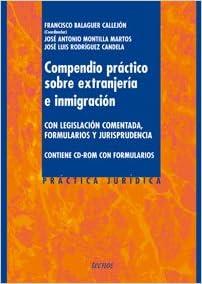 Compendio práctico sobre extranjería e inmigración: Con