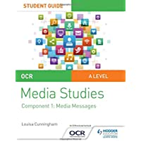 OCR A Level Media Studies Student Guide 1: Media Messages