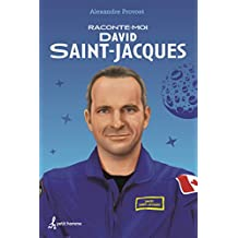Raconte-moi David Saint-Jacques - Nº 34 (French Edition)