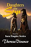 Daughters of the Sun: Book 1, Inca Empire Series (The Inca Empire Series)