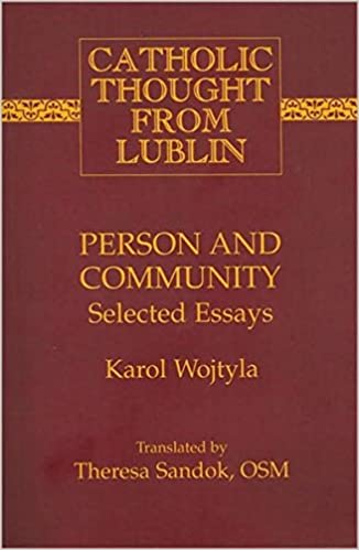 com person and community selected essays catholic  person and community selected essays catholic thought from lublin 2nd ed edition