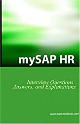 Mysap Hr Interview Questions, Answers, And Explanations: Sap Hr Certification Review