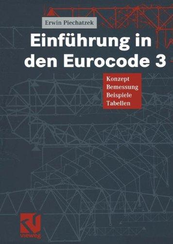 Einführung in den Eurocode 3: Konzept - Bemessung - Beispiele - Tabellen (German Edition)