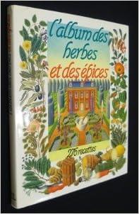 Livre gratuits en ligne L album des herbes et des épices. 276 recettes pdf