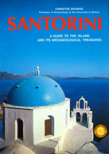 Santorini: A Guide to the Island and its Archaeological Treasures (Ekdotike Athenon Travel Guides) (Best Month To Travel To Santorini Greece)