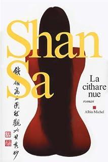 La cithare nue : roman, Shan Sa