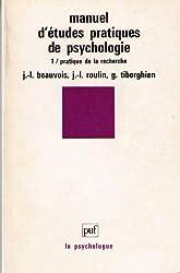 Manuel d'études pratiques de psychologie Tome 1 : Pratique de la recherche