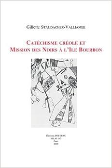Catéchisme créole et mission des noirs à l'Île Bourbon