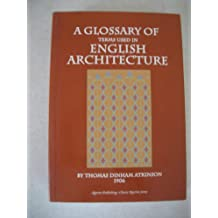 A Glossary of Terms Used in English Architecture