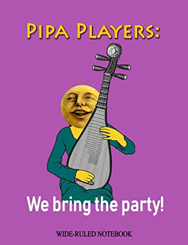 Pipa Players: We Bring the Party!: Wide-Ruled Notebook (InstruMentals Notebooks)