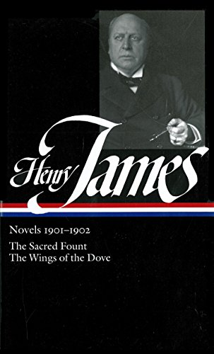 Henry James: Novels 1901-1902: The Sacred Fount / The Wings of the Dove
