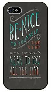 iPhone 4 / 4s Be nice to yourself, it's hard to be happy when someone's mean to you all the time, black plastic case / Inspirational and motivational life quotes / SURELOCK AUTHENTIC