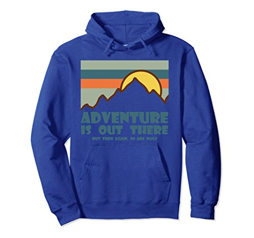 Unisex Adventure Is Out There But Then Again So Are Bugs Small Royal (Fashion Bug Clothing Store)