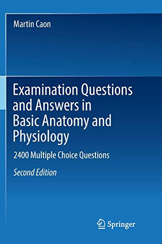 Examination Questions and Answers in Basic Anatomy and Physiology: 2400 Multiple Choice Questions