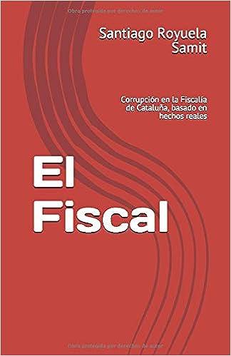 El Fiscal: Corrupción en la Fiscalía de Cataluña, basado en hechos ...
