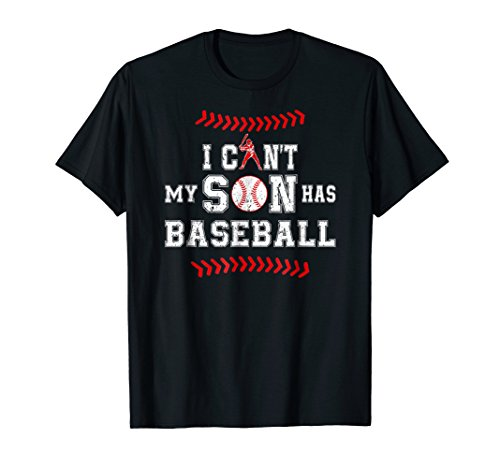 I Can't My Son Has Baseball TShirt Baseball Dad Mom Shirt
