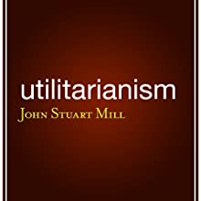 Utilitarianism Audiobook by John Stuart Mill Narrated by Fleet Cooper
