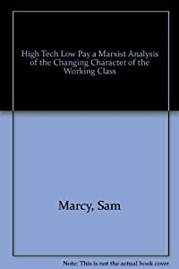 high tech low pay a marxist analysis of the changing character of the working class