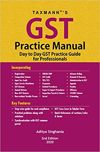 Taxmann's GST Practice Manual-Day to Day GST Practice Guide for Professionals (2nd Edition 2020)