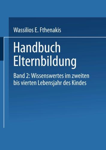 Handbuch Elternbildung: Band 2: Wissenswertes im zweiten bis vierten Lebensjahr des Kindes (German Edition)