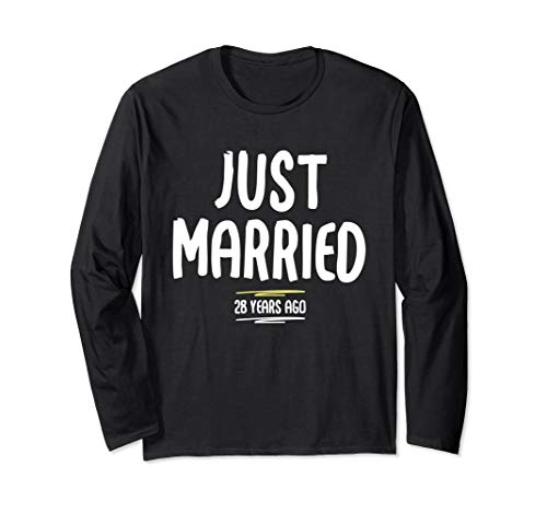- Just Married 28 Years Ago Funny Wedding Anniversary Long Sleeve T-Shirt
