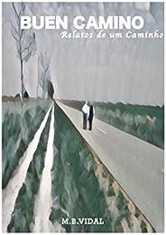 Buen Camino: Relatos de um Caminho