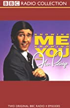 Knowing Me, Knowing You with Alan Partridge: Volume 1 Radio/TV Program by Steve Coogan,  more Narrated by Steve Coogan, Full Cast
