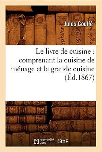Le Livre De Cuisine Comprenant La Cuisine De Menage Et La