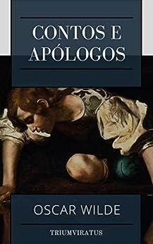 Contos e Apólogos (Mestres do Terror, Horror e Fantasia Livro 26) por [Wilde, Oscar]