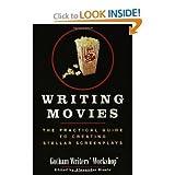 WritingMovies: The Practical Guide toCreating StellarScreenpla
