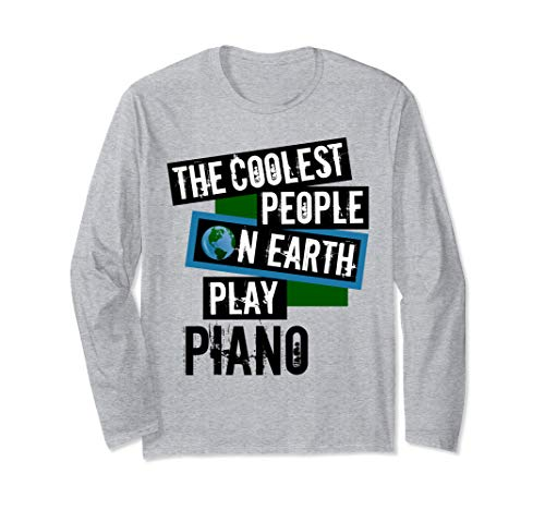 The Coolest People on Earth Play Piano String Instrument Long Sleeve T-Shirt