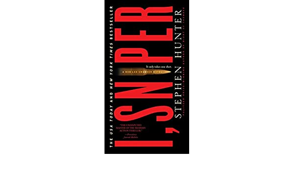 I, Sniper: A Bob Lee Swagger Novel (Bob Lee Swagger Novels ...