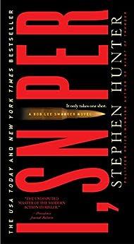 I, Sniper: A Bob Lee Swagger Novel (Bob Lee Swagger Novels Book 6) by [Hunter, Stephen]