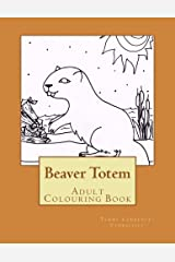 Beaver Totem: Adult Colouring Book Paperback
