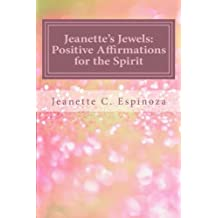 Jeanette's Jewels: Affirmations for the Spirit (Volume 1)