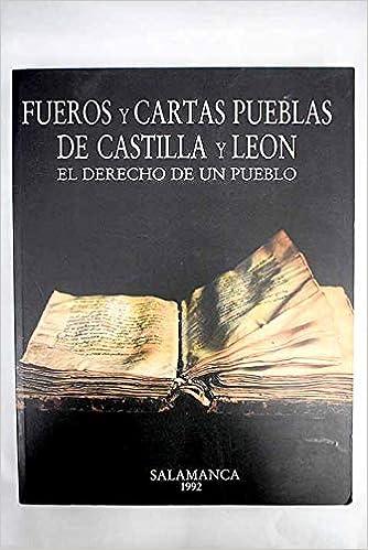 Fueros y cartas pueblas de Castilla y Leon: El derecho de un ...
