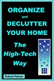 Organize and Declutter Your Home the High-Tech Way