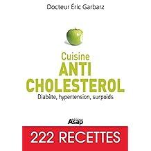 Cuisine Anti-cholestérol : Diabète, hypertension, surpoids (French Edition)