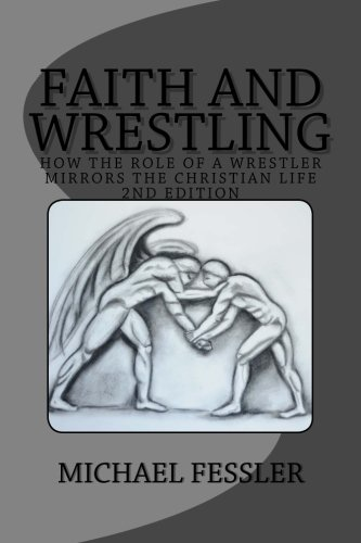 Faith and Wrestling: How the Role of a Wrestler Mirrors the Christian Life