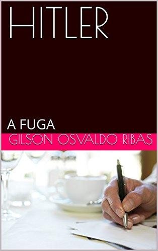 HITLER: A FUGA