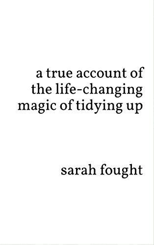 a true account of the life-changing magic of tidying up