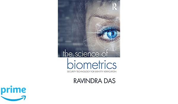 The Science of Biometrics: Ravindra Das: 9781498761246: Amazon com