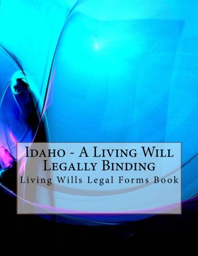Idaho A Living Will Legally Binding Living Wills Legal Forms - Idaho legal forms