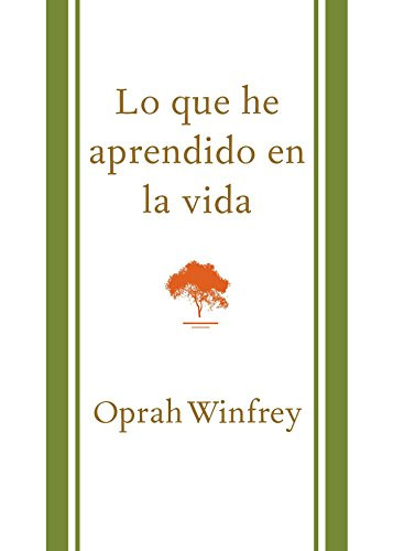 Book cover from Lo que he aprendido en la vida (What I Know For Sure) (Spanish Edition) by Oprah Winfrey