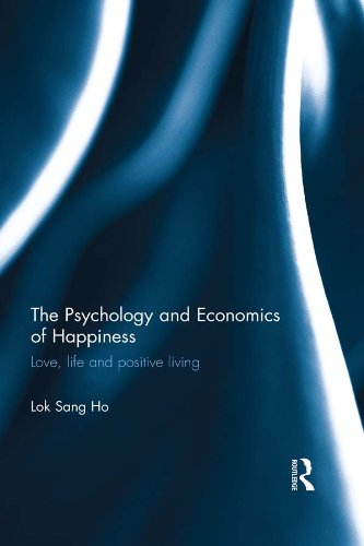 Download The Psychology and Economics of Happiness: Love, life and positive living Pdf