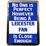 Leicester City F.C - No One is Perfect Fridge Magnet