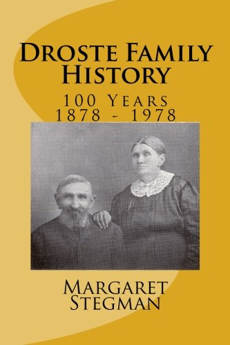 Droste Family History: 100 years 1878-1978
