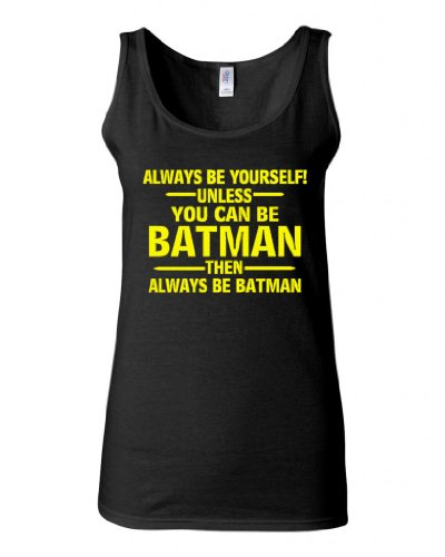 Junior Always Be Yourself Unless You Can Be Batman Graphic Humor Tank Top (Medium, Black w/Yellow)
