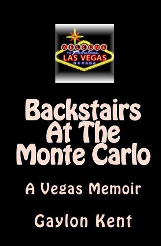 Backstairs At The Monte Carlo: A Vegas - Las Vegas Carlo Monte