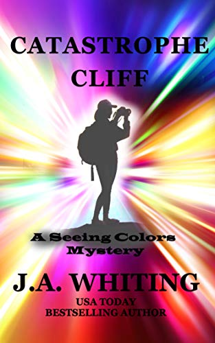 Catastrophe Cliff (A Seeing Colors Mystery Book 3) by [Whiting, J A]